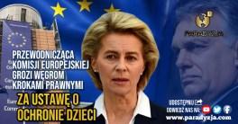 Przewodnicząca Komisji Europejskiej grozi Węgrom krokami prawnymi za ustawę o ochronie dzieci