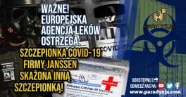 Ważne! Europejska Agencja Leków ostrzega: Szczepionka COVID-19 firmy Janssen skażona inną szczepionką